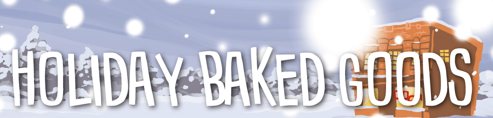 Holiday Baked Goods